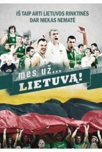 Mes už Lietuvą! (DVD) | Andrius Lekavičius