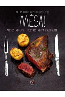 Mėsa! Mėsos receptai, kuriais verta pasidalyti | Valéry Drouet, Pierre-Louis Viel