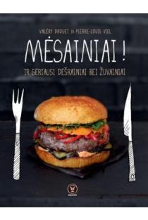 Mėsainiai! Ir geriausi dešrainiai bei žuvainiai | Valéry Drouet, Pierre-Louis Viel