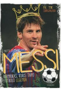 Messi: berniukas, kuris tapo futbolo legenda | Yvette Zoltowska-Darska