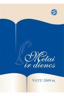 Metai ir dienos. VGTU 2009 m. | Sud. E. K. Zavadskas, R. Keliotienė, A. Liekis