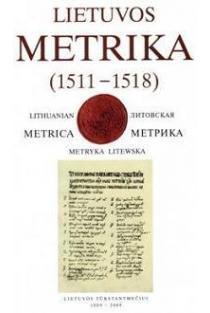 Lietuvos Metrika. Knyga Nr. 9 (1511-1518) | Parengė Krzysztof Pietkiewicz