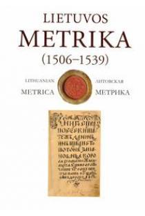 Lietuvos Metrika. Knyga Nr. 7 (1506-1539)   Parengė Inga Ilarienė, Laimontas Karalius, Darius Antanavičius