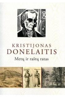 Kristijonas Donelaitis: metų ir raštų ratas | Sud. Sigitas Narbutas