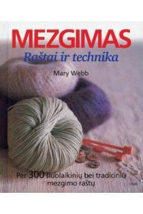 Mezgimas. Raštai ir technika | Mary Webb