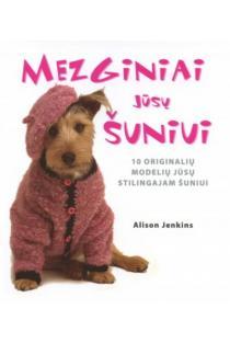 Mezginiai jūsų šuniui. 10 originalių modelių jūsų stilingam šuniui | Alison Jenkins