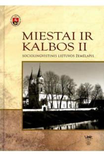 Miestai ir kalbos II. Sociolingvistinis Lietuvos žemėlapis | Autorių kolektyvas