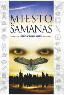 Miesto šamanas | Serge Kahili King