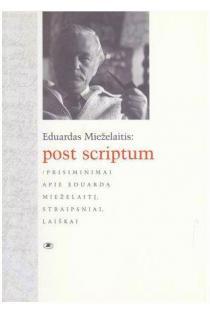 Eduardas Mieželaitis: post scriptum | Sud. Vladas Braziūnas