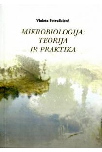 Mikrobiologija: teorija ir praktika | Violeta Petraškienė