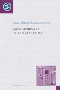 Mikroekonomika: teorija ir praktika   Jolanta Paunksnienė, Aušra Liučvaitienė