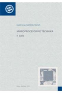 Mikroprocesorinė technika. II dalis | G. Gražulevičius