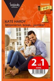 Milijonierius, bosas... jaunikis? (Karamelė) (2 už 1 kainą) | Kate Hardy