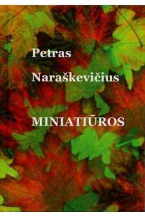 Miniatiūros | Petras Naraškevičius