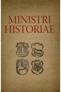 Ministri Historiae. Pagalbiniai istorijos mokslai LDK tyrimuose   Sud. Zigmantas Kiaupa, Jolita Sarcevičienė
