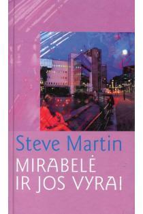 Mirabelė ir jos vyrai | Steve Martin
