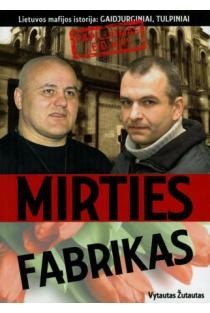Mirties fabrikas | Vytautas Žutautas