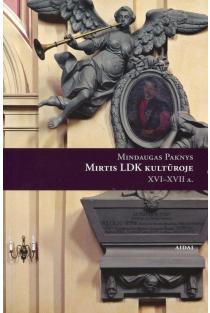 Mirtis LDK kultūroje XVI - XVII a. | Mindaugas Paknys