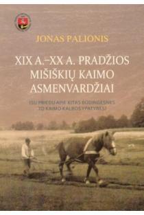 XIX a.-XX a. pradžios Mišiškių kaimo asmenvardžiai | Jonas Palionis