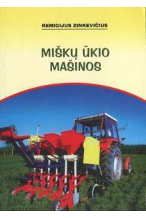 Miškų ūkio mašinos | Remigijus Zinkevičius