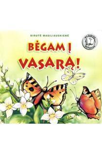 Mažosios knygelės. Bėgam į vasarą | Birutė Lenktytė-Masiliauskienė