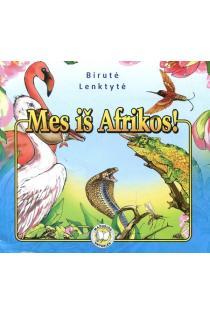 Mažosios knygelės. Mes iš Afrikos | Birutė Lenktytė-Masiliauskienė