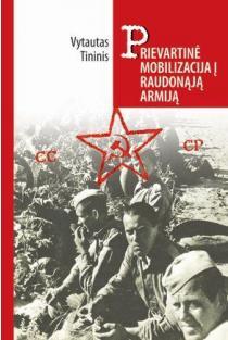 Prievartinė mobilizacija į Raudonąją armiją | Vytautas Tininis