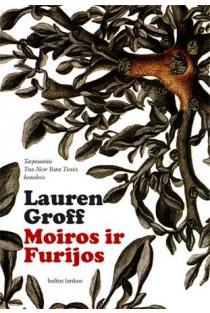Moiros ir Furijos | Lauren Groff