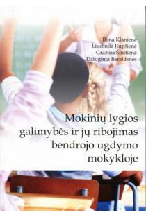 Mokinių lygios galimybės ir jų ribojimas bendrojo ugdymo mokykloje   I. Klanienė, L. Rupšienė, G. Šmitienė, D. Baraldsnes
