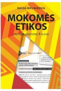 Mokomės etikos. Pratybų sąsiuvinis 7 klasei | Raisa Melnikova