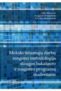 Mokslo tiriamųjų darbų rengimo metodologija slaugos bakalauro ir magistro programų studentams | Arvydas Martinkėnas, Danguolė Drungilienė, Vida Mockienė