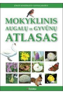 Mokyklinis augalų ir gyvūnų atlasas | Jūratė Sendžikaitė, Leonas Jarašius