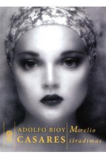 """Morelio išradimas (serija """"Modernioji klasika"""")   Adolfo Bioy Casares"""