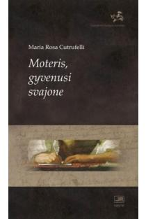 Moteris, gyvenusi svajone | Maria Rosa Cutrufelli