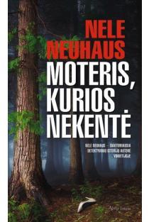 Moteris, kurios nekentė | Nele Neuhaus
