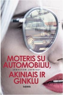 Moteris su automobiliu, akiniais ir ginklu | Sebastien Japrisot
