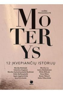 Moterys. 12 įkvepiančių istorijų | Aušra Prasauskaitė