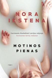 Motinos pienas | Nora Ikstena