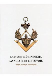 Laisvoji mūrininkija pasaulyje ir Lietuvoje: idėjos, istorija, asmenybės | Sud. Vytautas Jogėla