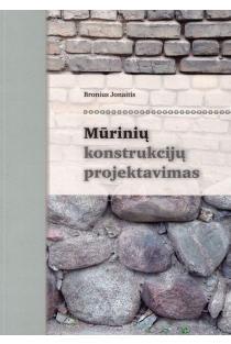 Mūrinių konstrukcijų projektavimas | Bronius Jonaitis