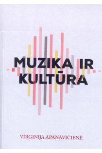Muzika ir kultūra | Virginija Apanavičienė