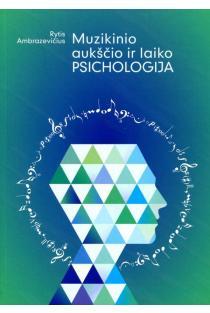 Muzikinio aukščio ir laiko psichologija | Rytis Ambrazevičius