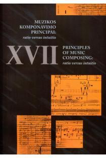 Muzikos komponavimo principai XVII. Ratio versus intuitio |