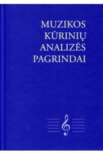 Muzikos kūrinių analizės pagrindai | Red. Algirdas Jonas Ambrazas