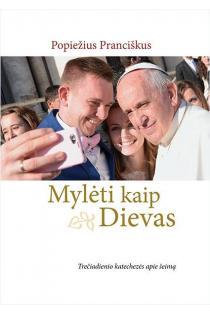 Mylėti kaip Dievas. Trečiadienio katechezės apie šeimą | Popiežius Pranciškus