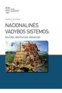 Nacionalinės vadybos sistemos: kultūra, institucijos, inovacijos | Giedrius Jucevičius
