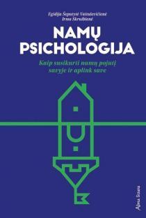 Namų psichologija | Egidija Šeputyte-Vaituleviciene, Irma Skruibiene
