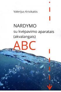 Nardymo su kvėpavimo aparatais (akvalangais) ABC | Valerijus Krisikaitis