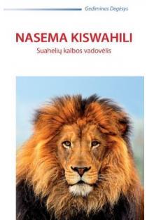 Nasema Kiswahili. Suahelių kalbos vadovėlis | Gediminas Degėsys