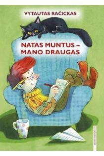 Natas Muntus - mano draugas | Vytautas Račickas